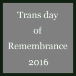 Titel: Trans day of Remembrance 2016